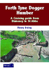 Forth, Tyne, Dogger, Humber: A cruising guide from Blakney to St Abbs Head