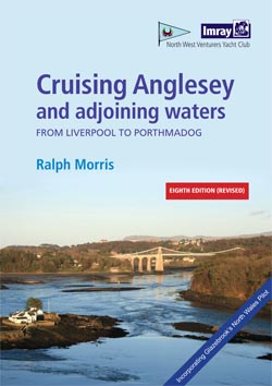 Cruising Anglesey & Adjoining Waters: From Liverpool to Porthmadog